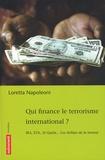 Loretta Napoleoni - Qui finance le terrorisme international ? - IRA, ETA, Al Qaida... Les dollars de la terreur.