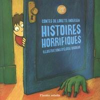 Lorette Andersen et Eloïse Brodeur - Histoires horrifiques. 1 CD audio
