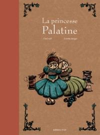 Lorette Berger et  ChaLouP - La princesse Palatine.