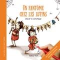 Lorette Berger et  ChaLouP - Les lutins sont dans l'pétrin Tome 3 : Un fantôme chez les lutins.
