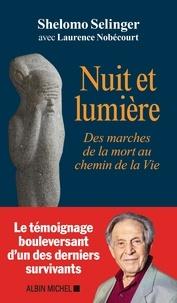 Lorette Nobécourt et Shelomo Selinger - Nuit et lumière - Des marches de la mort au chemin de la Vie.