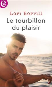 Lori Borrill - Le tourbillon du plaisir.