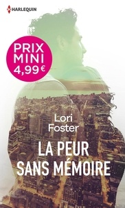 Lori Foster - La peur sans mémoire.