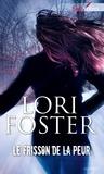 Lori Foster - Le frisson de la peur - T4 - Men who walk the edge of honor.