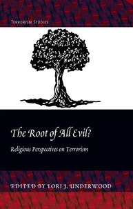Lori j. Underwood - The Root of All Evil? - Religious Perspectives on Terrorism.