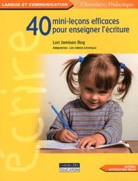 Lori Jamison Rog - 40 mini-leçons efficaces pour enseigner l'écriture.