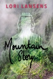 Lori Lansens - Mountain story.