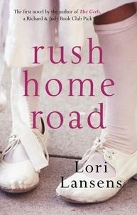 Lori Lansens - Rush Home Road.