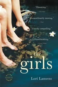 Lori Lansens - The Girls - A Novel.