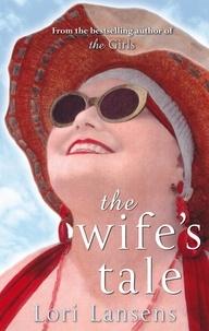 Lori Lansens - The Wife's Tale.