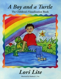 Lori Lite - A Boy and a Turtle - The Children's Visualization Book.
