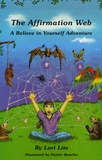 Lori Lite - The affirmation Web - A Believe in Yourself Adventure.