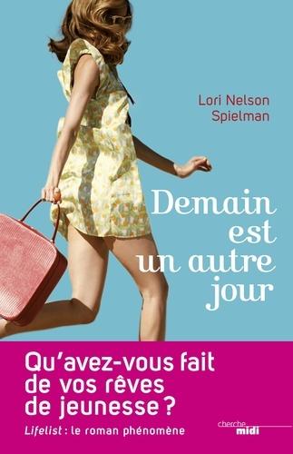 Demain est un autre jour - Lori Nelson Spielman - Format ePub - 9782749129662 - 11,99 €