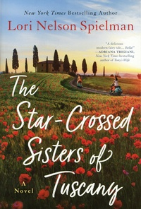 Lori Nelson Spielman - The Star-Crossed Sisters of Tuscany.
