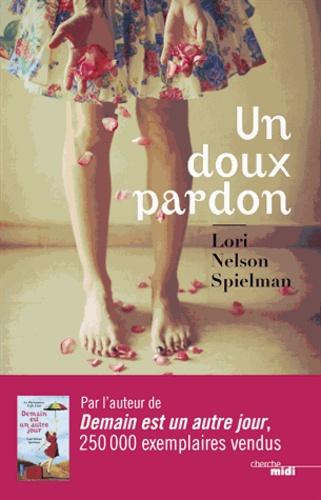 Lori Nelson Spielman - Un doux pardon.