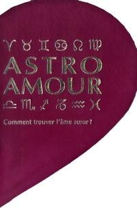 Lori Reid - Astro amour - Comment trouver l'âme soeur ?.