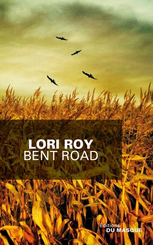 Lori Roy - Bent road.