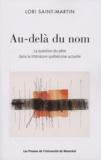 Lori Saint-Martin - Au-delà du nom - La question du père dans la littérature québecoise actuelle.