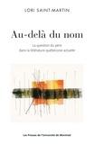 Lori Saint-Martin - Au-delà du nom - La question du père dans la littérature québécoise actuelle.