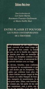 Lori Saint-Martin et Rosemarie Fournier-Guillemette - Entre plaisir et pouvoir - Lectures contemporaines de l'érotisme.