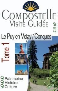 Loriane Béhin - Compostelle visite guidée - Tome 1, Le Puy en Velay/Conques GR 65.