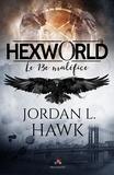 Loriane Béhin et Jordan L. Hawk - Le treizième maléfice - Hexworld, T0.5.