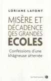Loriane Lafont - Misère et décadence des grandes écoles - Confessions d'une khâgneuse atterrée.