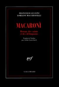 Loriano Macchiavelli et Francesco Guccini - Macaroni - Roman des saints et des délinquants.