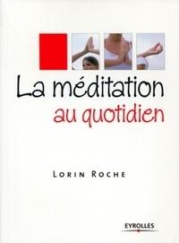 Lorin Roche - La méditation au quotidien.