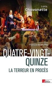 Loris Chavanette - Quatre-vingt quinze - La Terreur en procès.