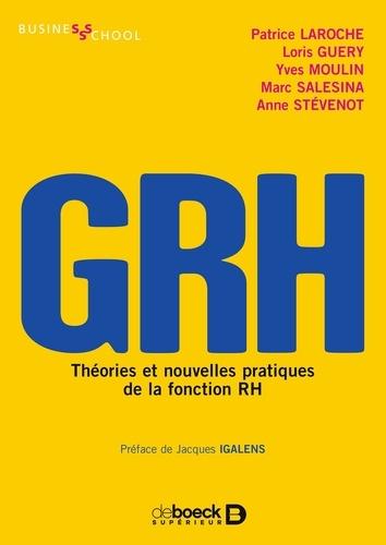 GRH. Théories et nouvelles pratiques de la fonction RH