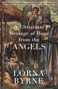 Lorna Byrne - A Christmas Message of Hope from the Angels - A short ebook collection of inspirational writing for the festive period.