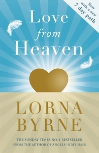 Lorna Byrne - Love From Heaven - Now includes a 7 day path to bring more love into your life.