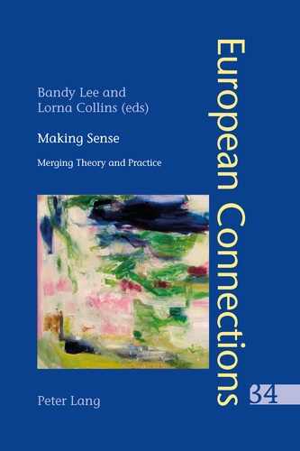 Lorna Collins et Bandy Lee - Making Sense - Merging Theory and Practice.