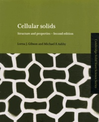 Lorna Gibson et Michael Ashby - Cellular solids - Structure and properties.