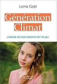 Lorna Gold - Génération climat - L'avenir de nos enfants est en jeu.