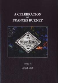 Lorna J Clark - A Celebration of Frances Burney.