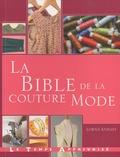 Lorna Knight - La bible de la couture mode - Guide complet pour confectionner et accessoiriser vos tenues.