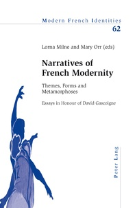 Lorna Milne et Mary Orr - Narratives of French Modernity - Themes, Forms and Metamorphoses- Essays in Honour of David Gascoigne.