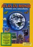 Lorna Mulligan et Nathalie Vallière - Atlas du monde - Activités avec autocollants.