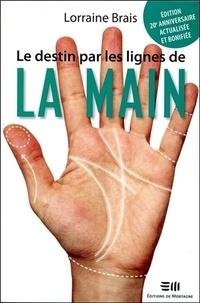 Le destin par les lignes de la main - Lorraine Brais |