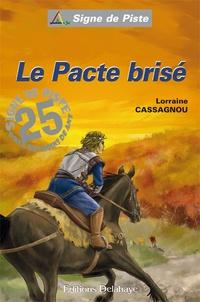 Lorraine Cassagnou - Le pacte brisé.