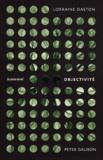 Lorraine Daston et Peter Galison - Objectivité.