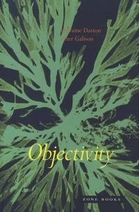 Lorraine Daston et Peter Galison - Objectivity.