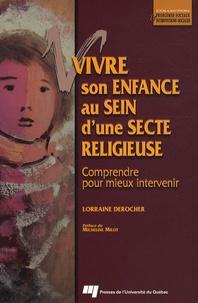 Vivre son enfance au sein d'une secte religieuse- Comprendre pour mieux intervenir - Lorraine Derocher |