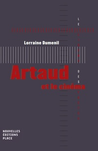 Artaud et le cinéma - Lorraine Dumenil |