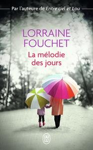 Lorraine Fouchet - La mélodie des jours.