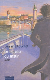 Lorraine Fouchet - Le bateau du matin.