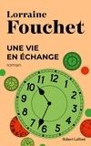 Lorraine Fouchet - Une vie en échange.