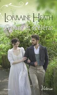 Lorraine Heath - Galant et scélérat.